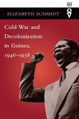 Cold War and Decolonization in Guinea, 1946-1958