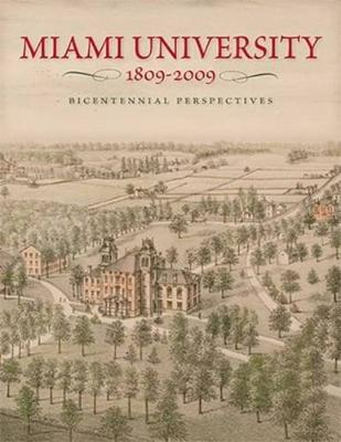 Miami University, 1809-2009: Bicentennial Perspectives