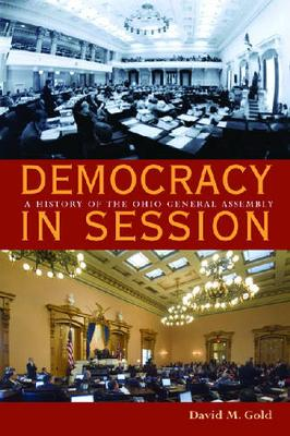 Democracy in Session: A History of the Ohio General Assembly
