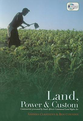 Land, Power, and Custom: Controversies Generated by South Africa's Communal Land Rights Act