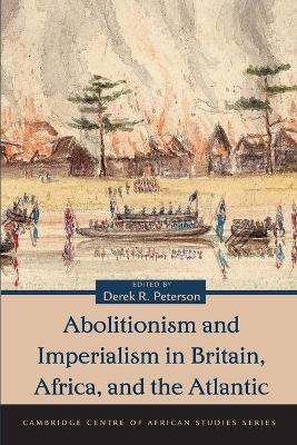 Abolitionism and Imperialism in Britain, Africa, and the Atlantic