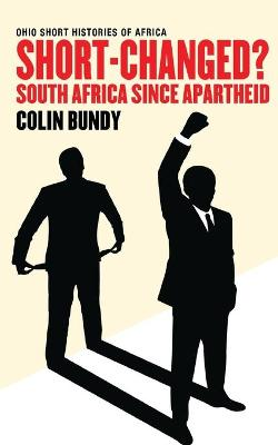Short-Changed?: South Africa since Apartheid