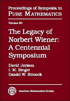 The Legacy of Norbert Wiener: A Centennial Symposium
