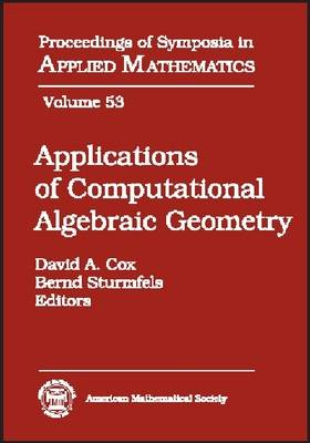 Applications of Computational Algebraic Geometry: American Mathematical Society Short Course, January 6-7, 1997