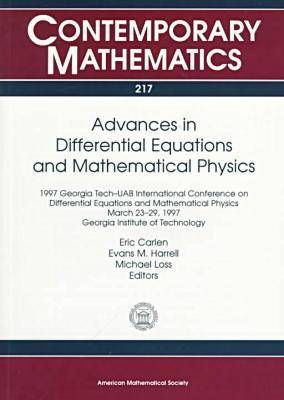 Advances in Differential Equations and Mathematical Physics: 1997 Georgia Tech-uab International Conference on Differential Equations and Mathematical Physics, March 23-29, 1997, Georgia Institute of Technology