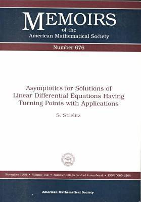 Asymptotics for Solutions of Linear Differential Equations Having Turning Points with Applications