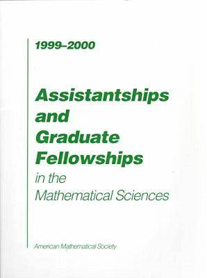 Assistantships and Graduate Fellowships in the Mathematical Sciences: 1999-2000
