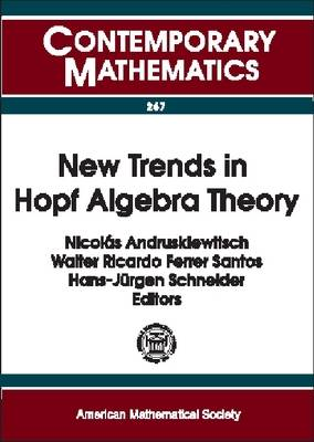 New Trends in Hopf Algebra Theory: Proceedings of the Colloquium on Quantum Groups and Hopf Algebras, La Falda, Sierras De Caordoba, Argentina, August 9-13, 1999
