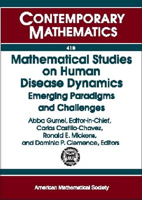 Mathematical Studies on Human Disease Dynamics: Emerging Paradigms and Challenges