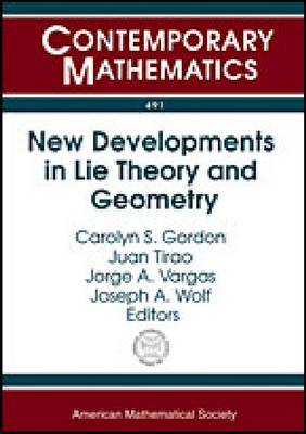 New Developments in Lie Theory and Geometry