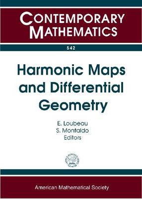 Harmonic Maps and Differential Geometry: A Harmonic Map Fest in Honour of John C. Wood's 60th Birthday, September 7-10, 2009, Cagliari, Italy