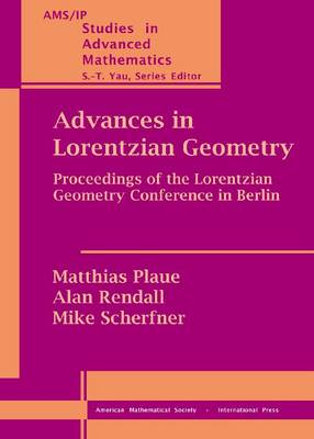 Advances in Lorentzian Geometry: Proceedings of the Lorentzian Geometry Conference in Berlin