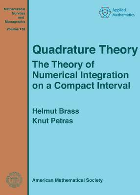 Quadrature Theory: The Theory of Numerical Integration on a Compact Interval
