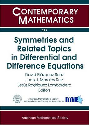Symmetries and Related Topics in Differential and Difference Equations: Jairo Charris Seminar 2009, Escuela De Matematicas, Universidad Sergio Arboleda, Bogotaa, Colombia