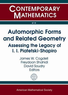 Automorphic Forms and Related Geometry: Assessing the Legacy of I.I. Piatetski-Shapiro