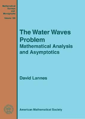 The Water Waves Problem: Mathematical Analysis and Asymptotics