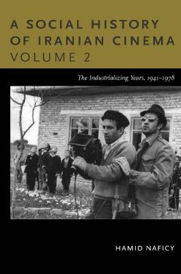 A Social History of Iranian Cinema, Volume 2: The Industrializing Years, 1941-1978