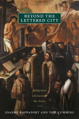 Beyond the Lettered City: Indigenous Literacies in the Andes