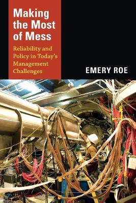 Making the Most of Mess: Reliability and Policy in Today's Management Challenges