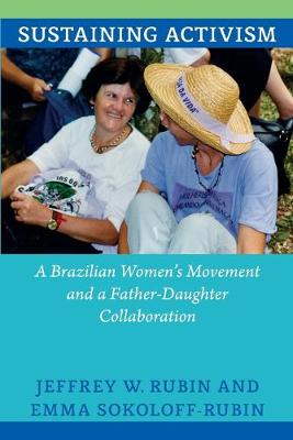Sustaining Activism: A Brazilian Women's Movement and a Father-Daughter Collaboration
