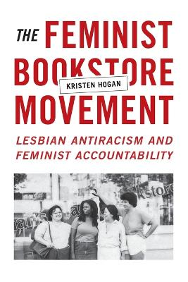 The Feminist Bookstore Movement: Lesbian Antiracism and Feminist Accountability