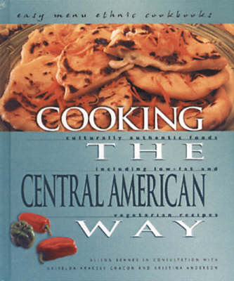 Cooking The Central American Way: Easy Menu Ethnic Cookbooks
