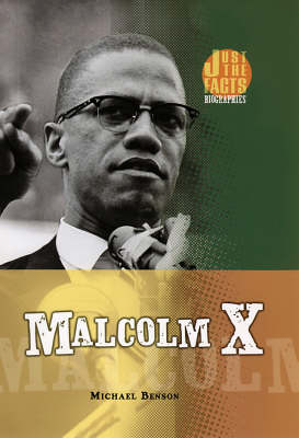 Malcolm X: Just the Facts Biographies