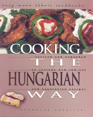 Cooking The Hungarian Way: Easy Menu Ethnic Cookbooks