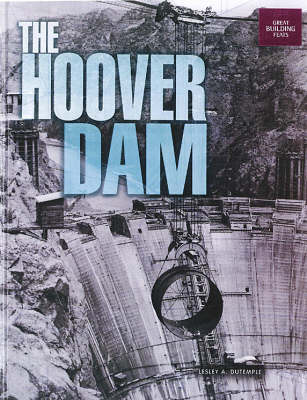The Hoover Dam: Great Building Feats Series