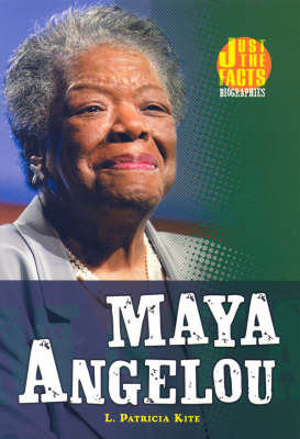 Maya Angelou: Just the Facts Biographies