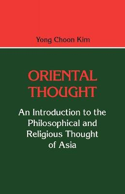 Oriental Thought: An Introduction to the Philosophical and Religious Thought of Asia