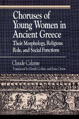Choruses of Young Women in Ancient Greece: Their Morphology, Religious Role and Social Functions