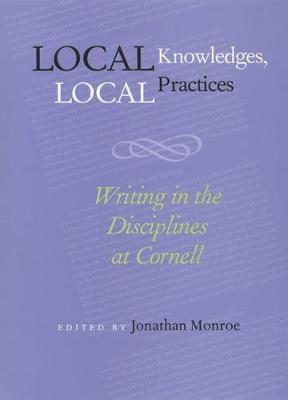 Local Knowledges, Local Practices: Writing in the Disciplines at Cornell