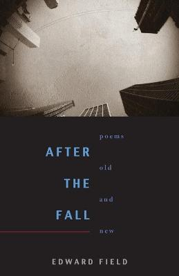 After the Fall: Poems Old and New