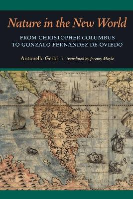 Nature in the New World: From Christopher Columbus to Gonzalo Fernandez De Oviedo