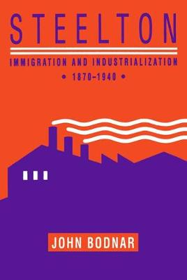 Steelton: Immigration and Industrialization, 1870-1940