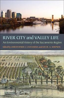 River City and Valley Life: An Environmental History of the Sacramento Region