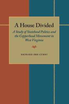 A House Divided: A Study of Statehood Politics and the Copperhead Movement in West Virginia