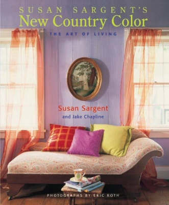 Susan Sargent's New Country Color: The Art of Living