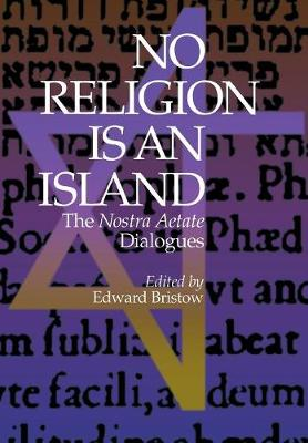 No Religion is an Island: The Nostra Aetate Dialogues