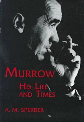 Murrow: His Life and Times