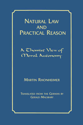 Natural Law and Practical Reason: A Thomist View of Moral Autonomy