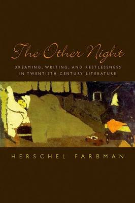 The Other Night: Dreaming, Writing, and Restlessness in Twentieth-Century Literature