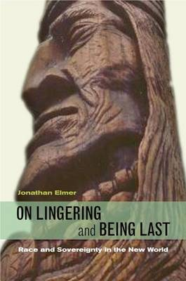 On Lingering and Being Last: Race and Sovereignty in the New World