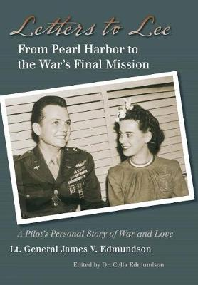 Letters to Lee: From Pearl Harbor to the War's Final Mission
