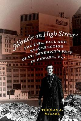 Miracle on High Street: The Rise, Fall and Resurrection of St. Benedict's Prep in Newark, N.J.