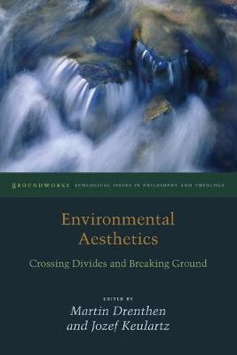 Environmental Aesthetics: Crossing Divides and Breaking Ground