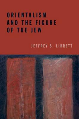 Orientalism and the Figure of the Jew