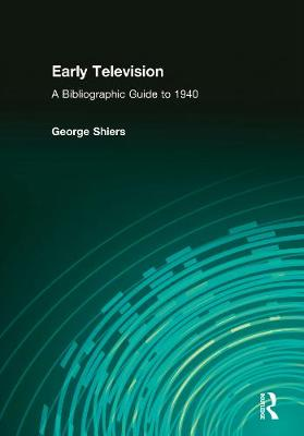 Early Television: A Bibliographic Guide to 1940