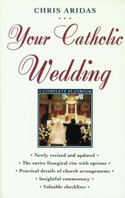 Your Catholic Wedding: A Complete Planbook